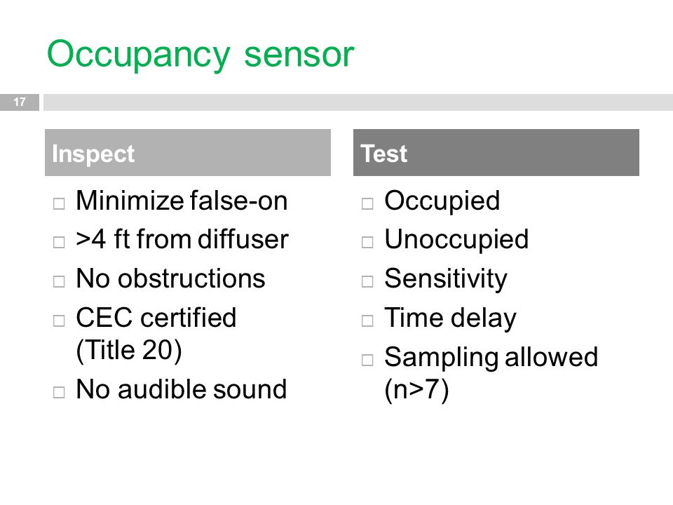 Occupancy sensor Minimize false-on >4 ft from diffuser
