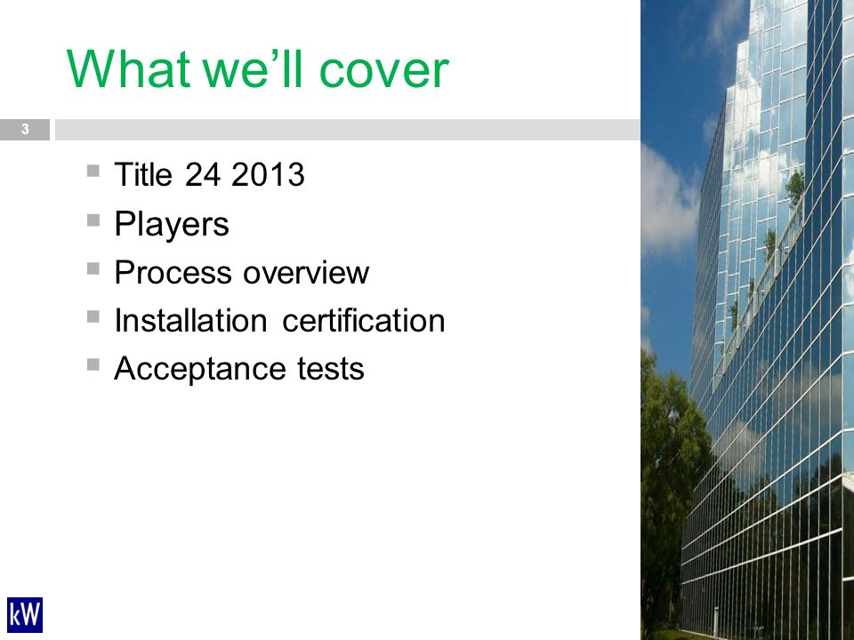 What we'll cover Players Title 24 2013 Process overview