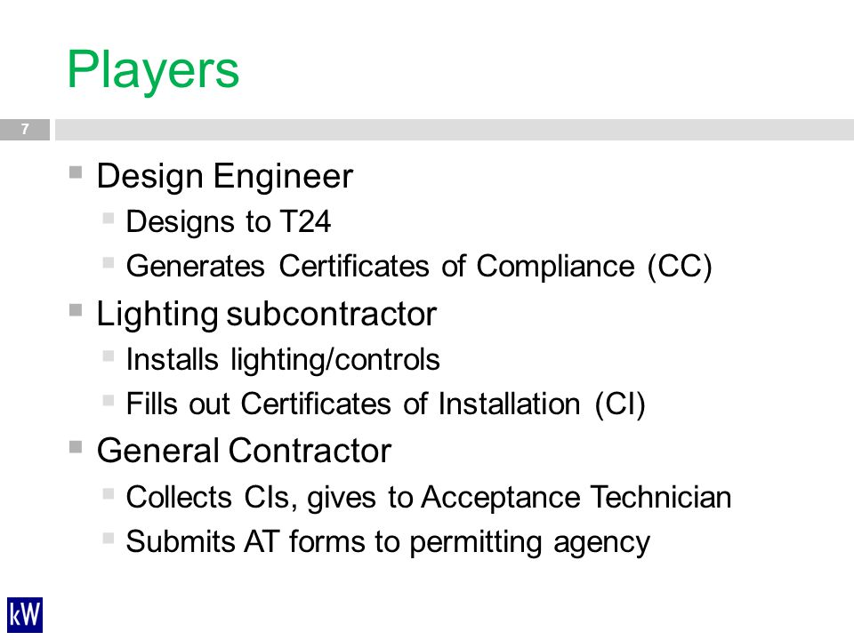 Players Design Engineer Lighting subcontractor General Contractor