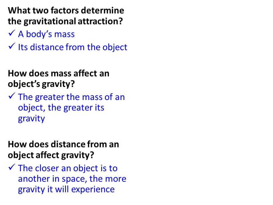 What two factors determine the gravitational attraction