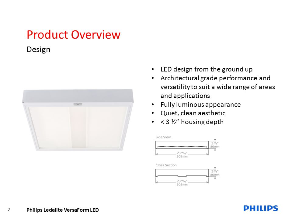 Product Overview Design LED design from the ground up