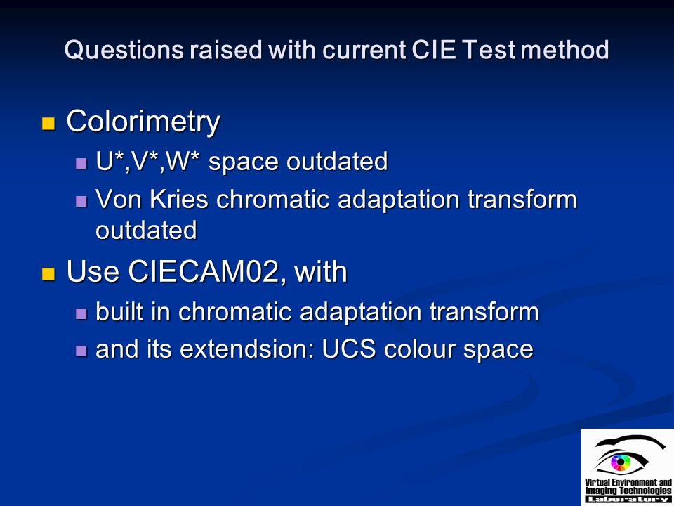 Questions raised with current CIE Test method