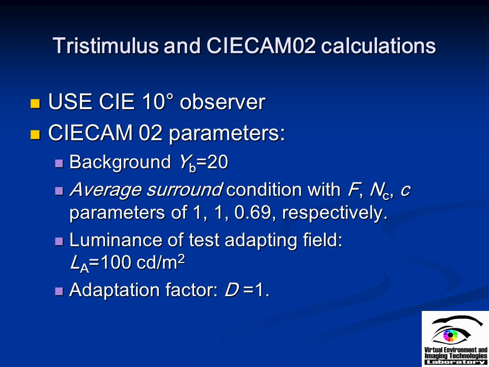 Tristimulus and CIECAM02 calculations