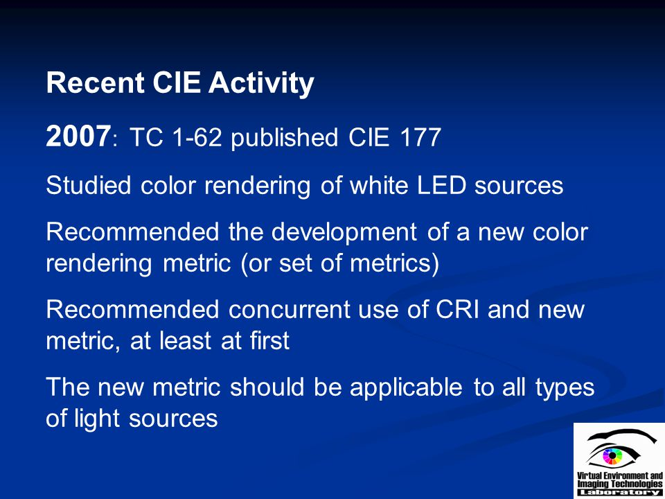 Recent CIE Activity 2007: TC 1-62 published CIE 177