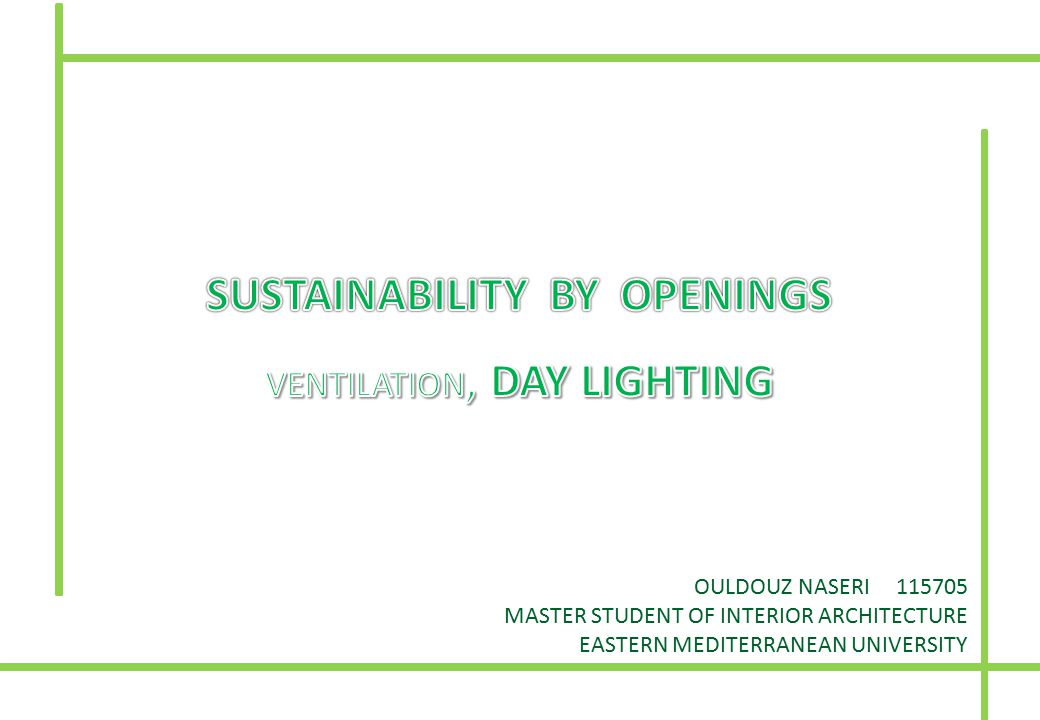 SUSTAINABILITY BY OPENINGS VENTILATION, DAY LIGHTING