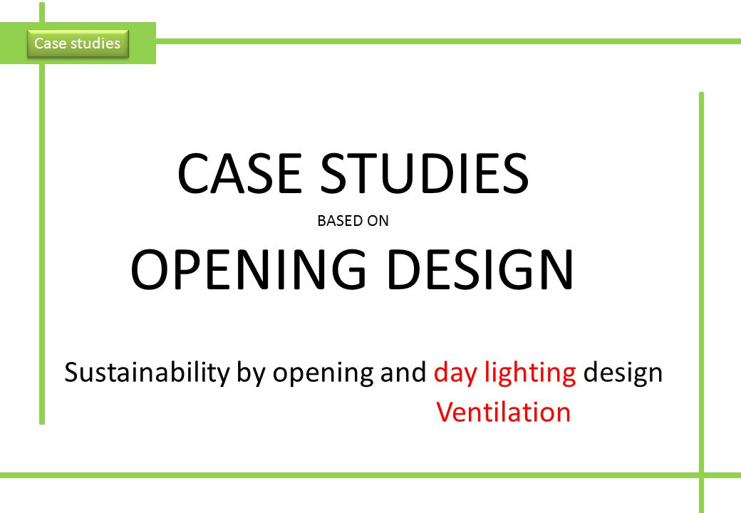 CASE STUDIES OPENING DESIGN