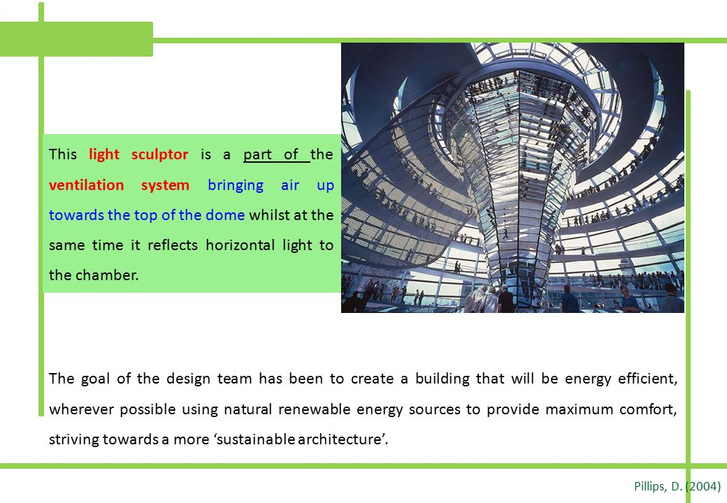 This light sculptor is a part of the ventilation system bringing air up towards the top of the dome whilst at the same time it reflects horizontal light to the chamber.