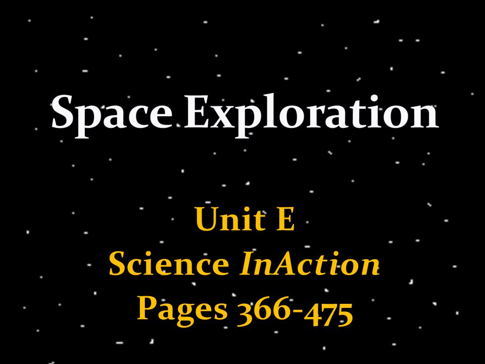 Unit E Science InAction Pages 366-475
