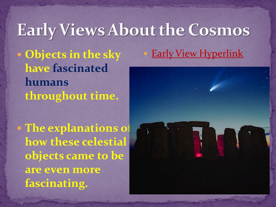 Early Views About the Cosmos