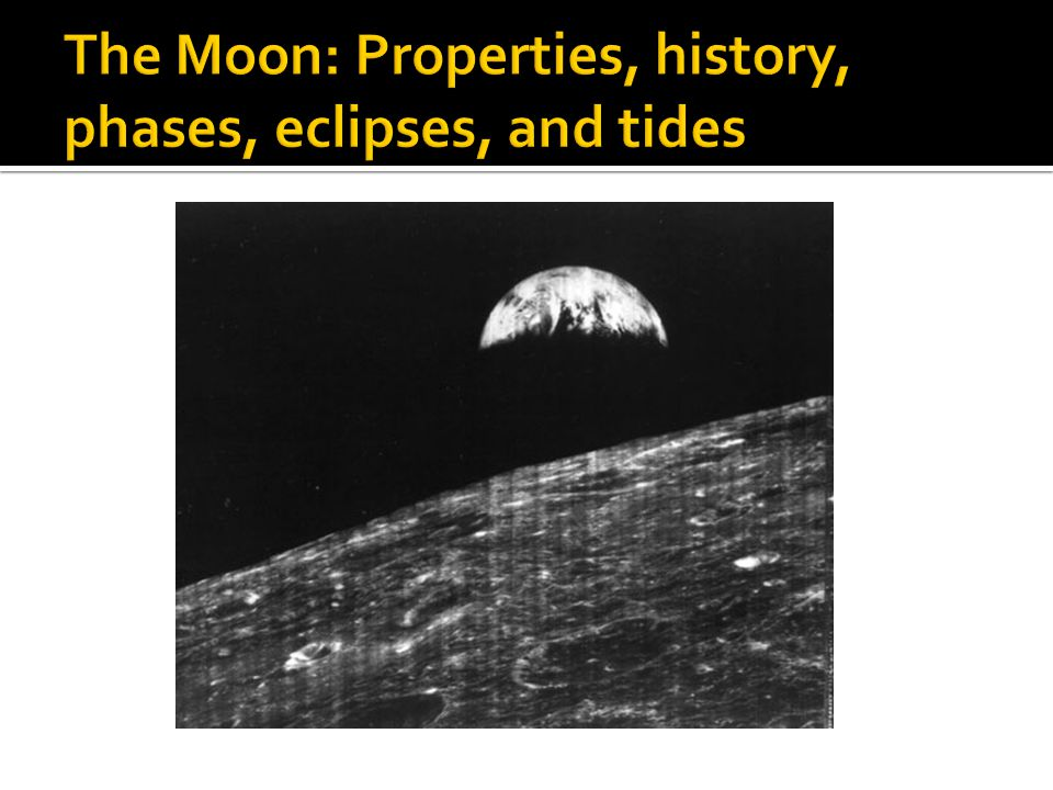 The Moon: Properties, history, phases, eclipses, and tides