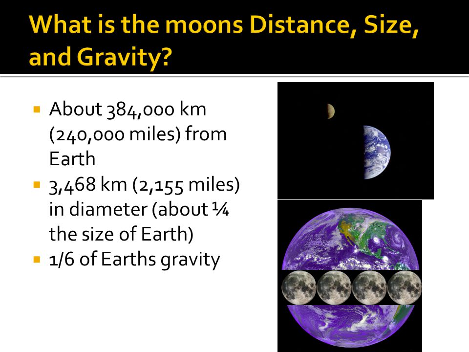What is the moons Distance, Size, and Gravity