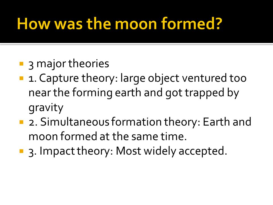 How was the moon formed 3 major theories