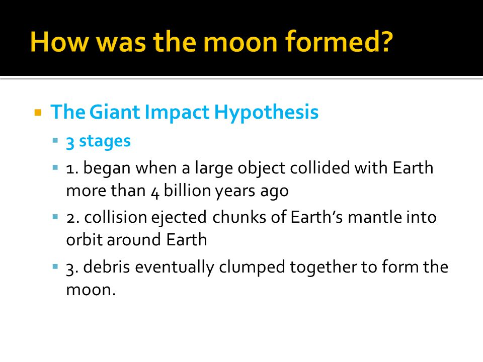 How was the moon formed The Giant Impact Hypothesis 3 stages