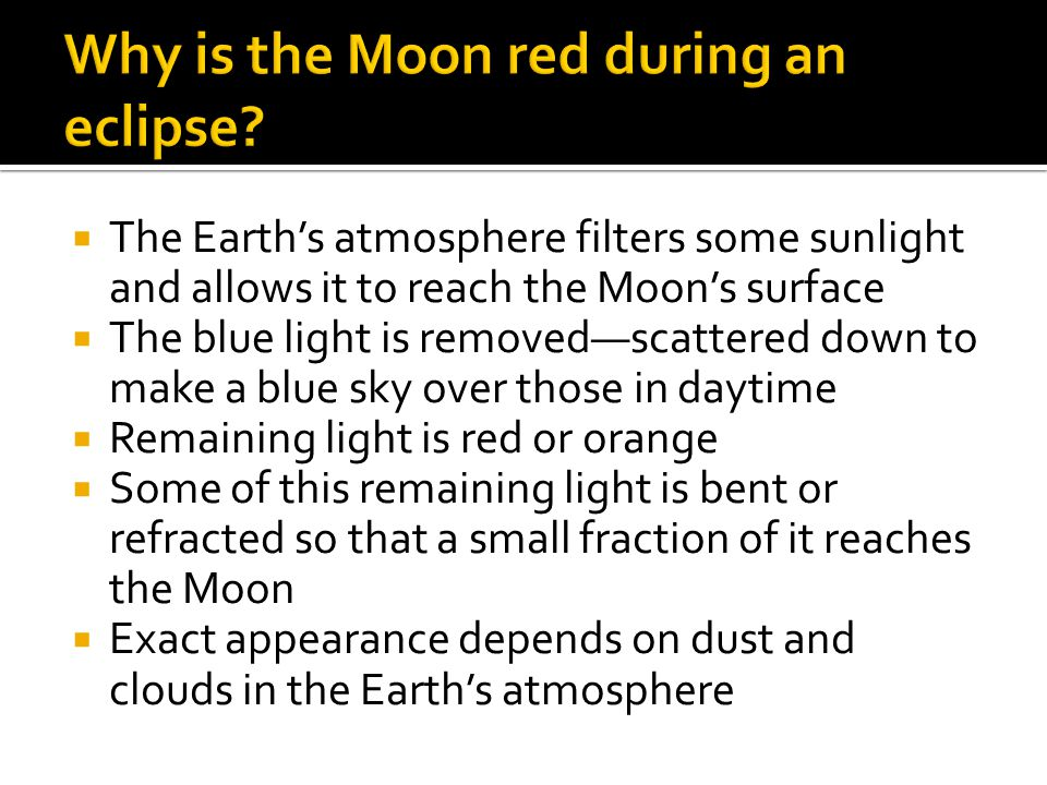 Why is the Moon red during an eclipse