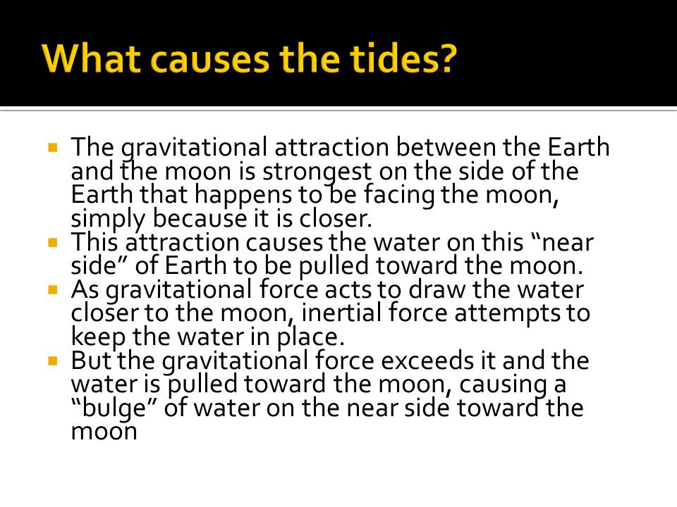 What causes the tides