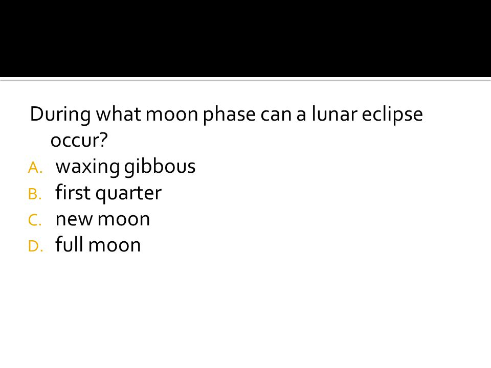 During what moon phase can a lunar eclipse occur