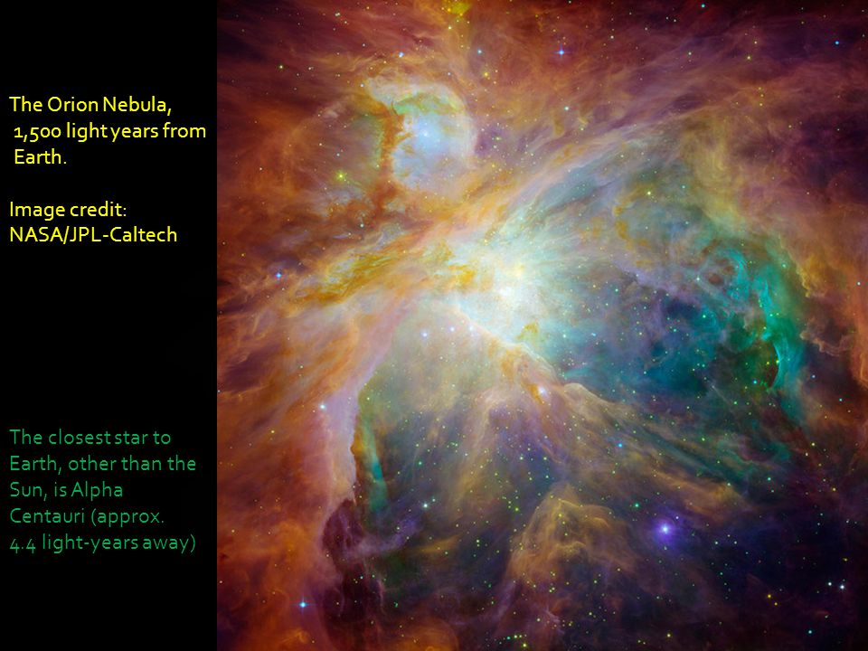 The Orion Nebula, 1,500 light years from. Earth. Image credit: NASA/JPL-Caltech.