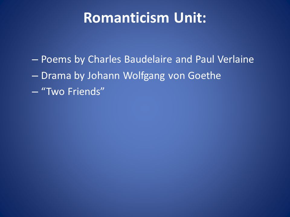 Romanticism Unit: Poems by Charles Baudelaire and Paul Verlaine