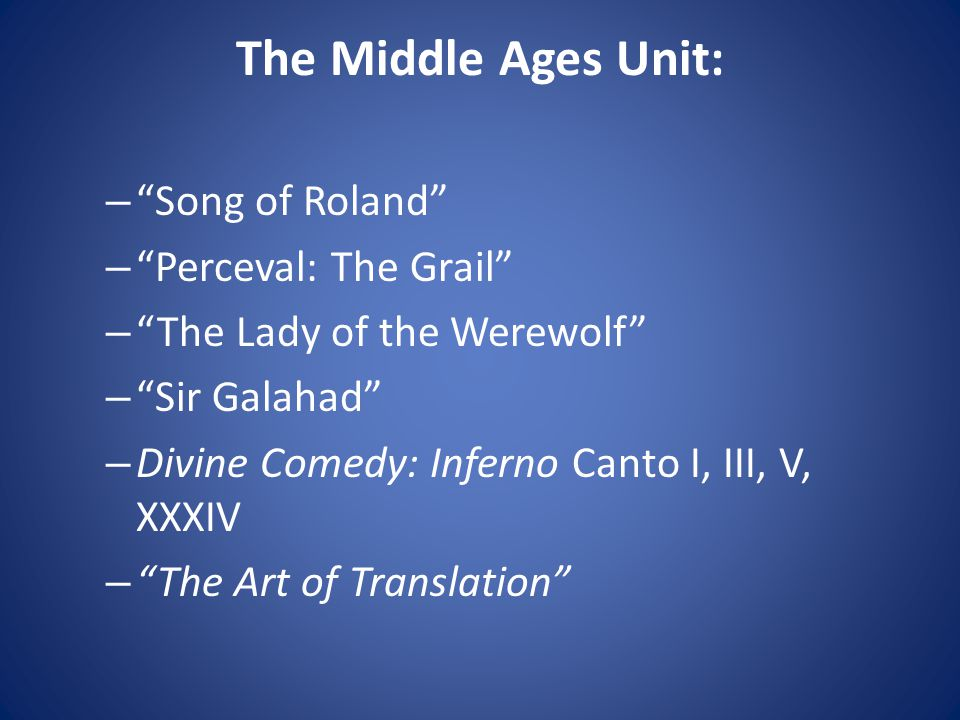 The Middle Ages Unit: Song of Roland Perceval: The Grail