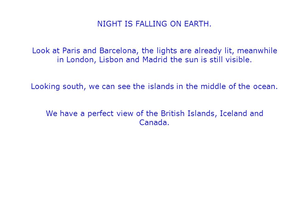 NIGHT IS FALLING ON EARTH.