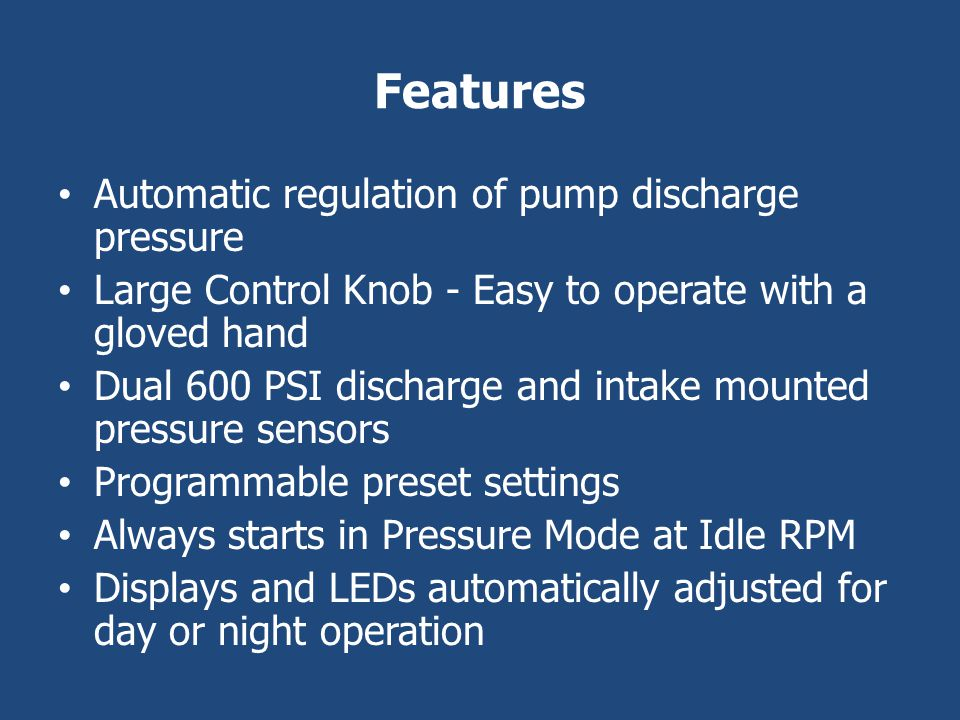 Features Automatic regulation of pump discharge pressure