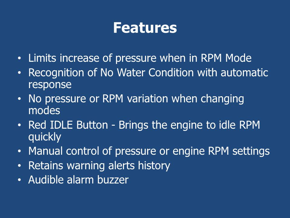 Features Limits increase of pressure when in RPM Mode