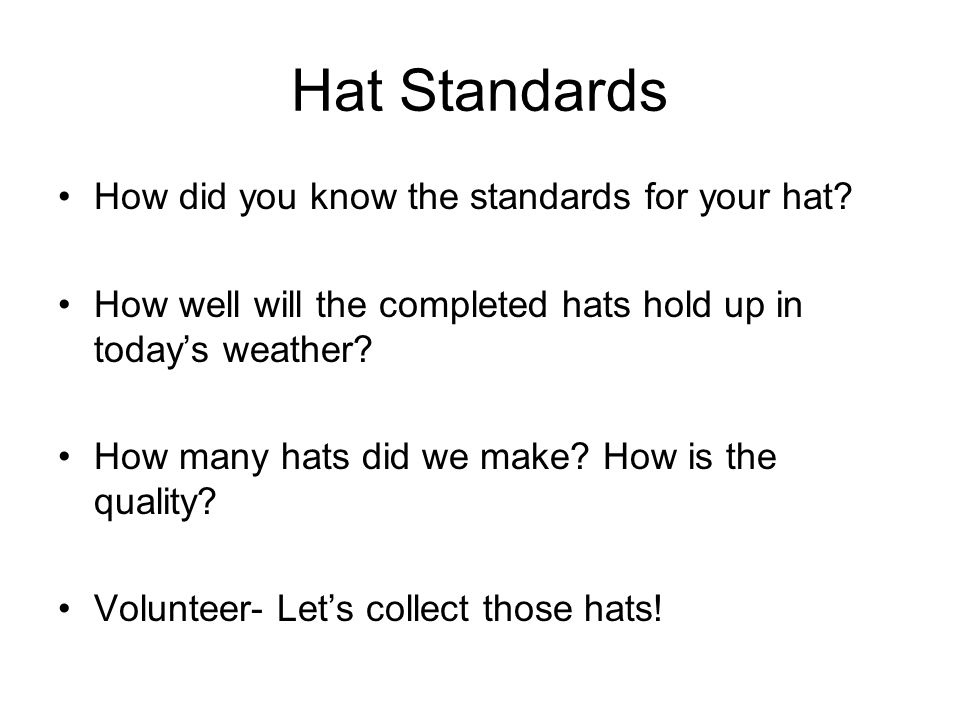 Hat Standards How did you know the standards for your hat
