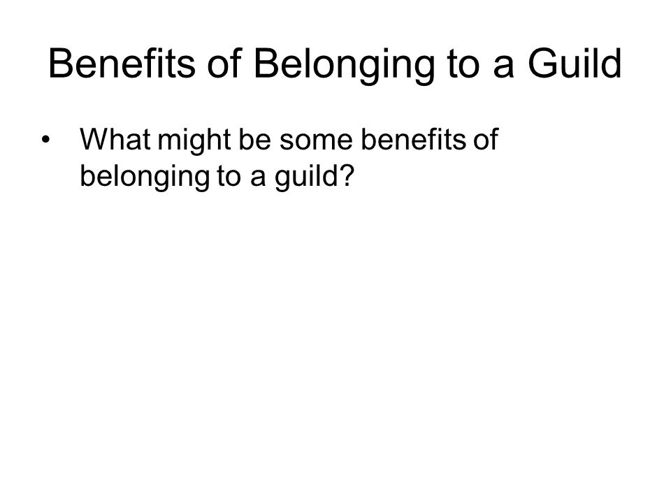 Benefits of Belonging to a Guild