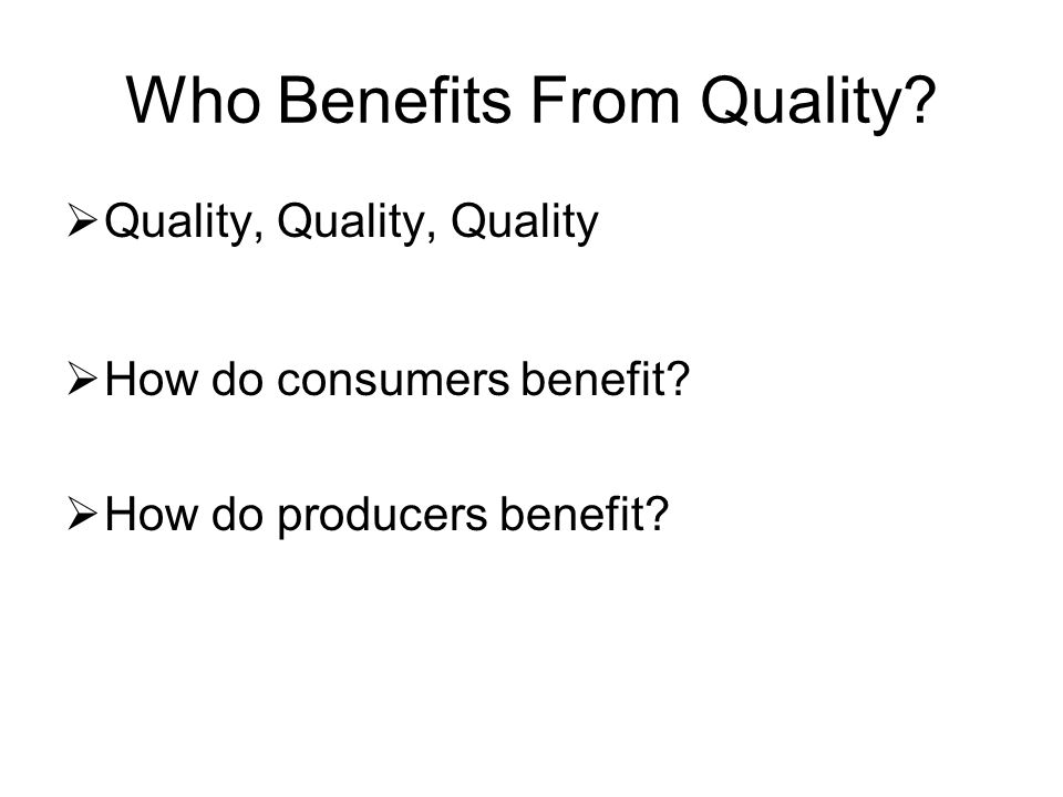 Who Benefits From Quality