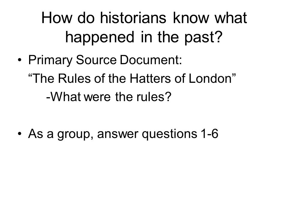 How do historians know what happened in the past