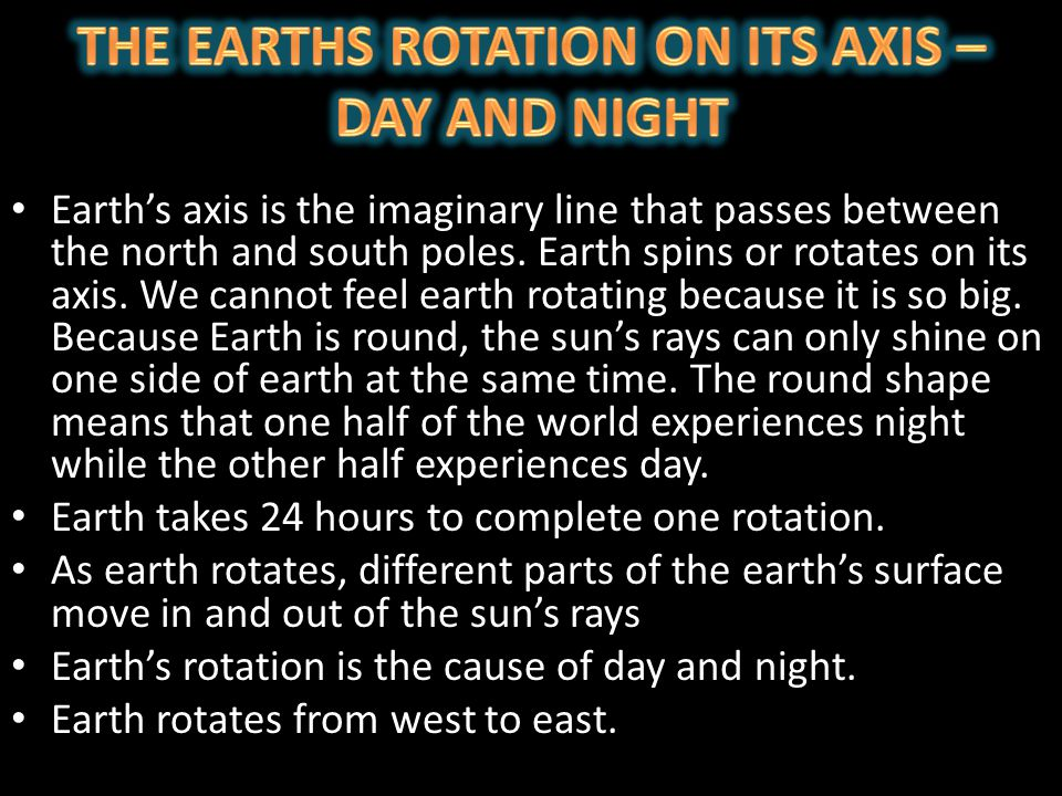 THE EARTHS ROTATION ON ITS AXIS – DAY AND NIGHT
