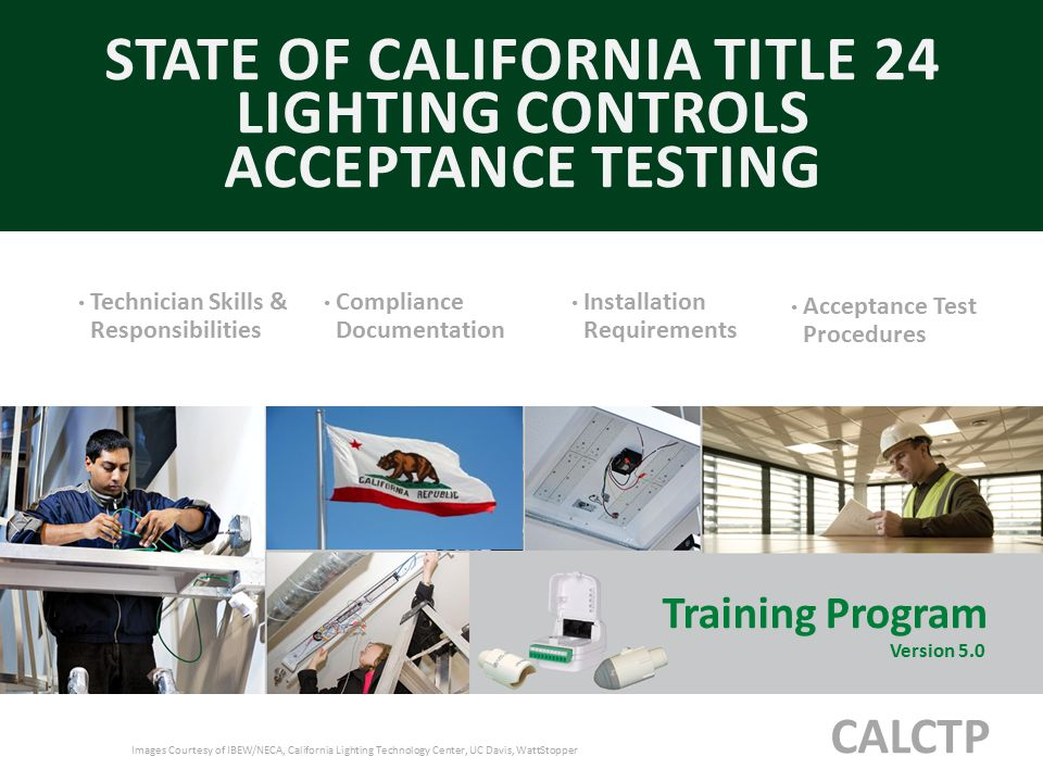 STATE OF CALIFORNIA TITLE 24 LIGHTING CONTROLS ACCEPTANCE TESTING