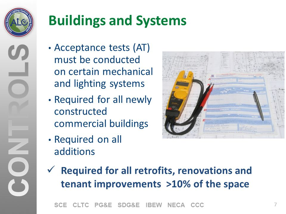Buildings and Systems Acceptance tests (AT) must be conducted on certain mechanical and lighting systems.