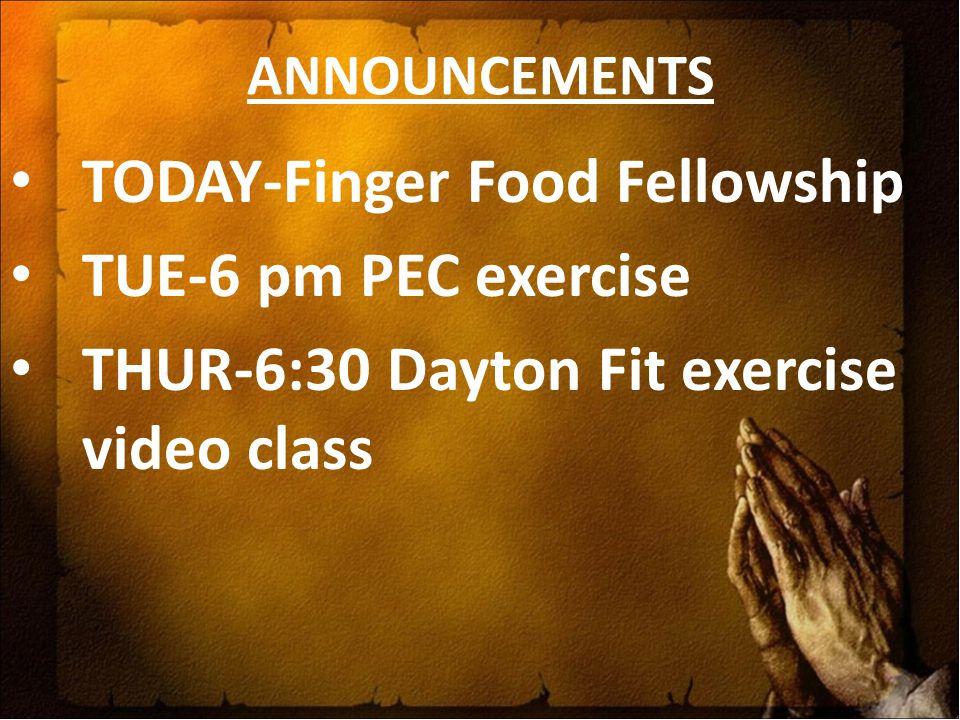TODAY-Finger Food Fellowship TUE-6 pm PEC exercise