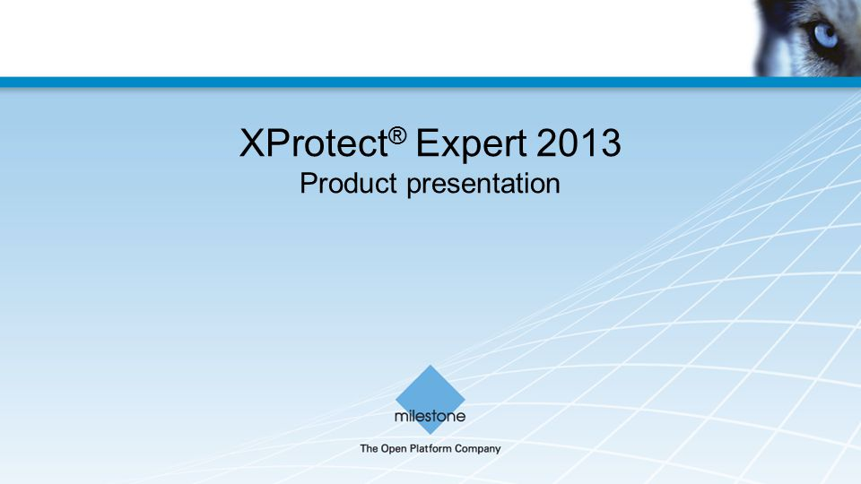 XProtect® Expert 2013 Product presentation