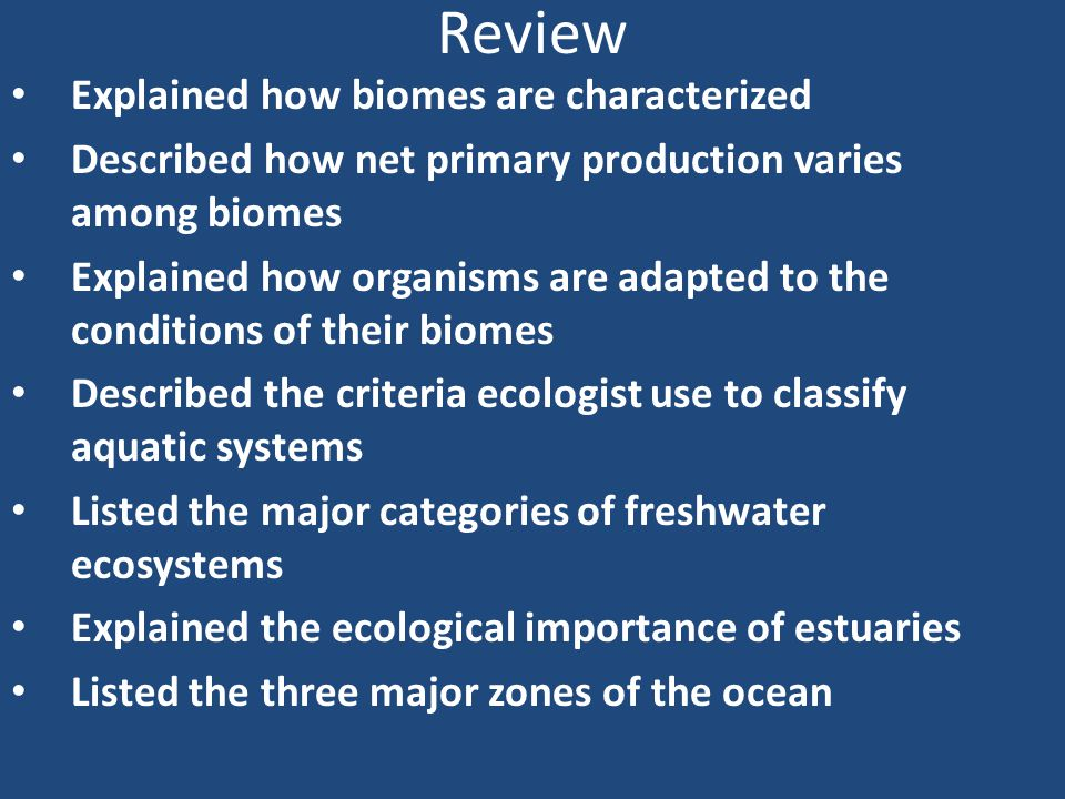Review Explained how biomes are characterized