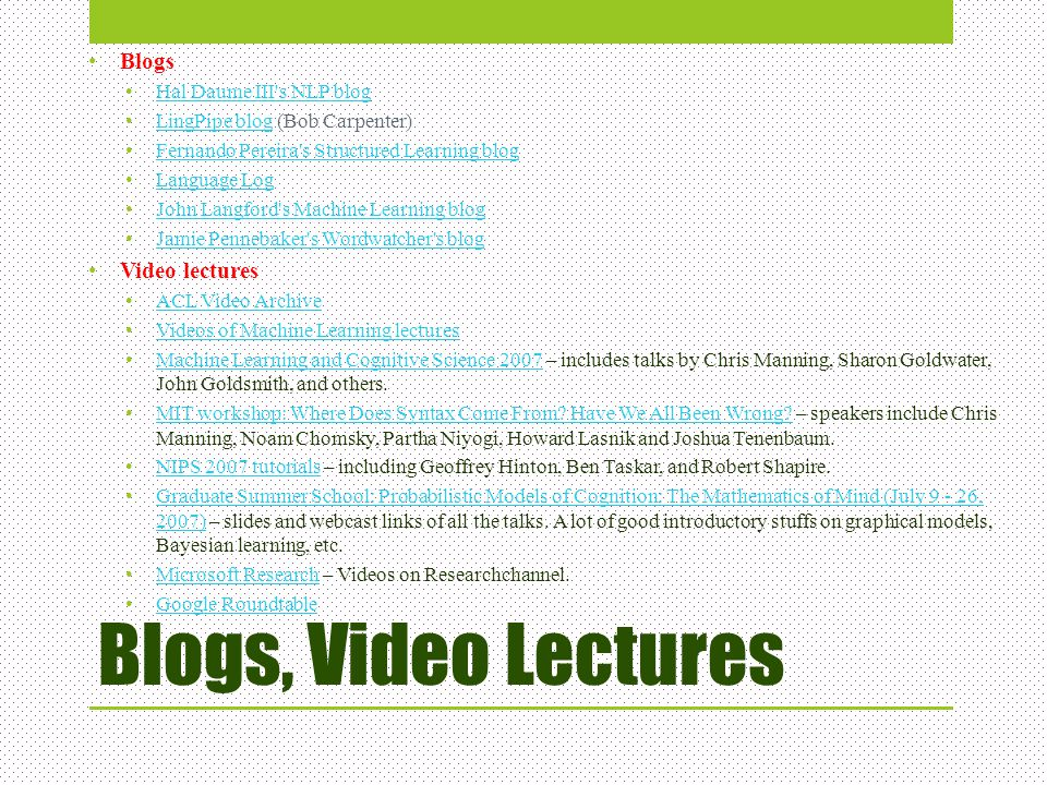 Blogs, Video Lectures Blogs Video lectures Hal Daume III s NLP blog