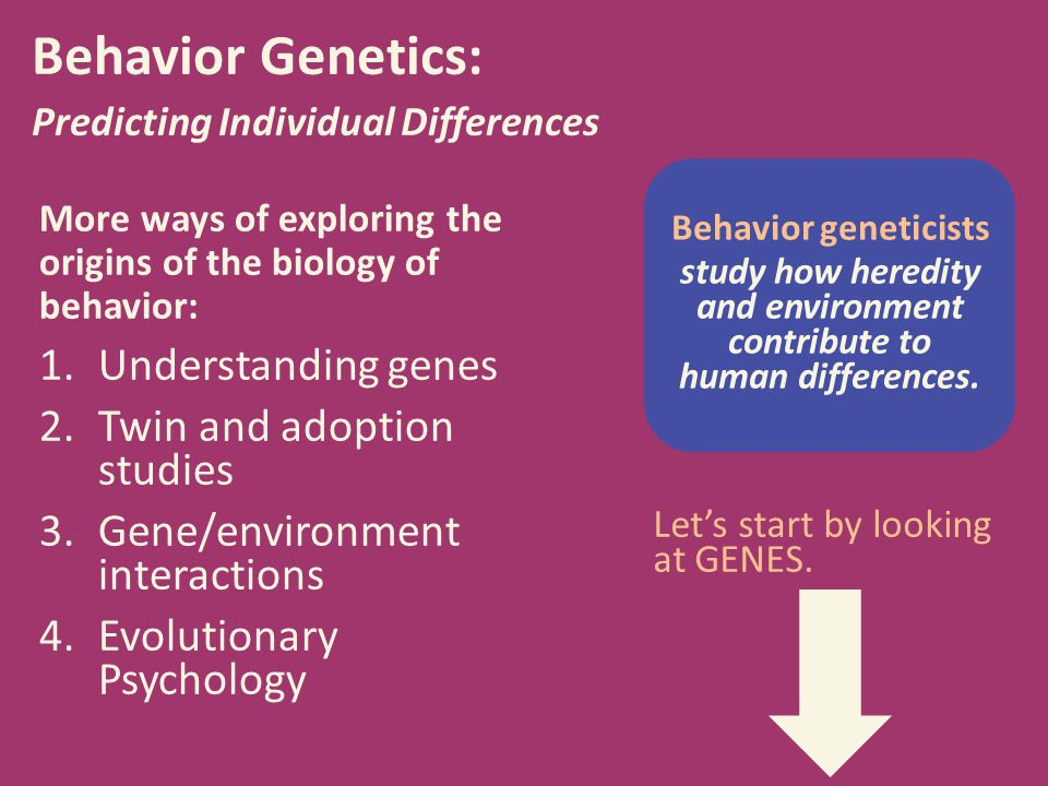 Behavior Genetics: Predicting Individual Differences