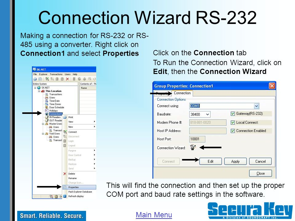Connection Wizard RS-232 Making a connection for RS-232 or RS-485 using a converter. Right click on Connection1 and select Properties.