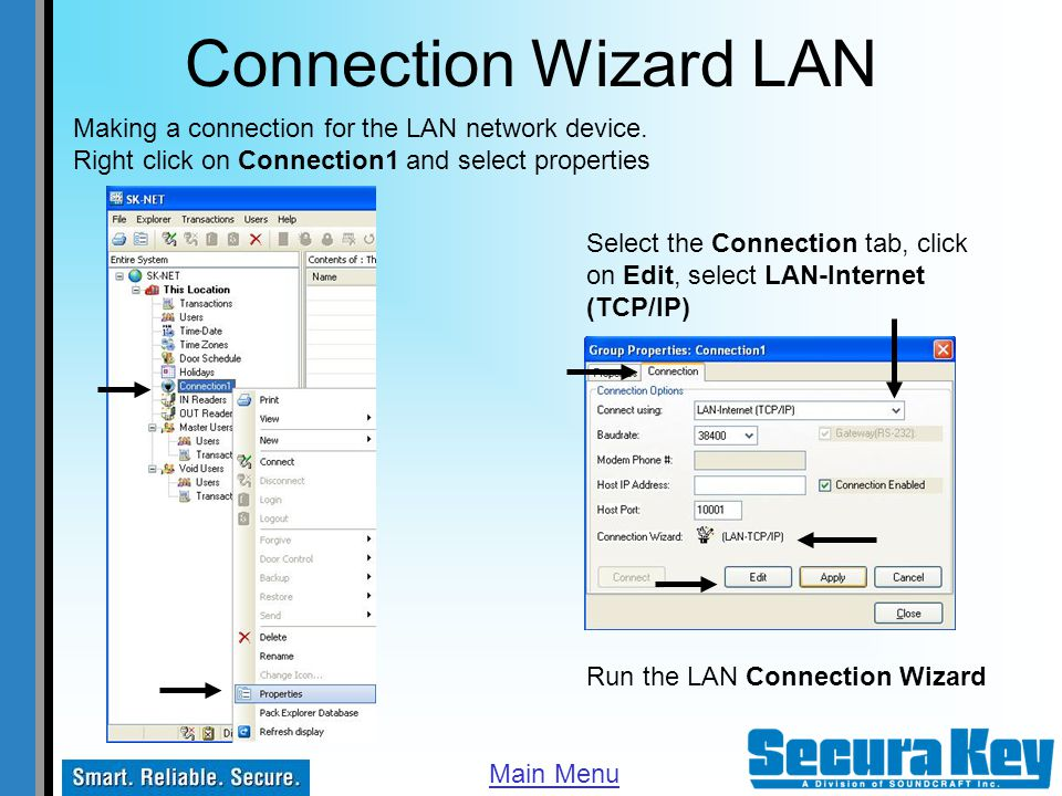 Connection Wizard LAN Making a connection for the LAN network device. Right click on Connection1 and select properties.