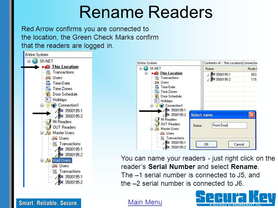 Rename Readers Red Arrow confirms you are connected to the location, the Green Check Marks confirm that the readers are logged in.