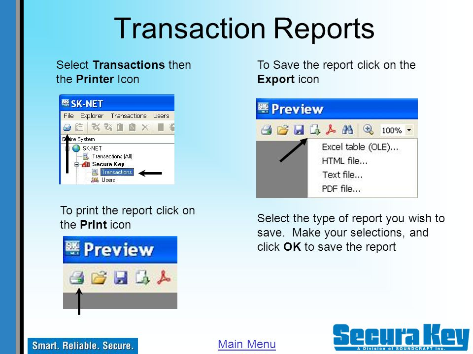 Transaction Reports Select Transactions then the Printer Icon