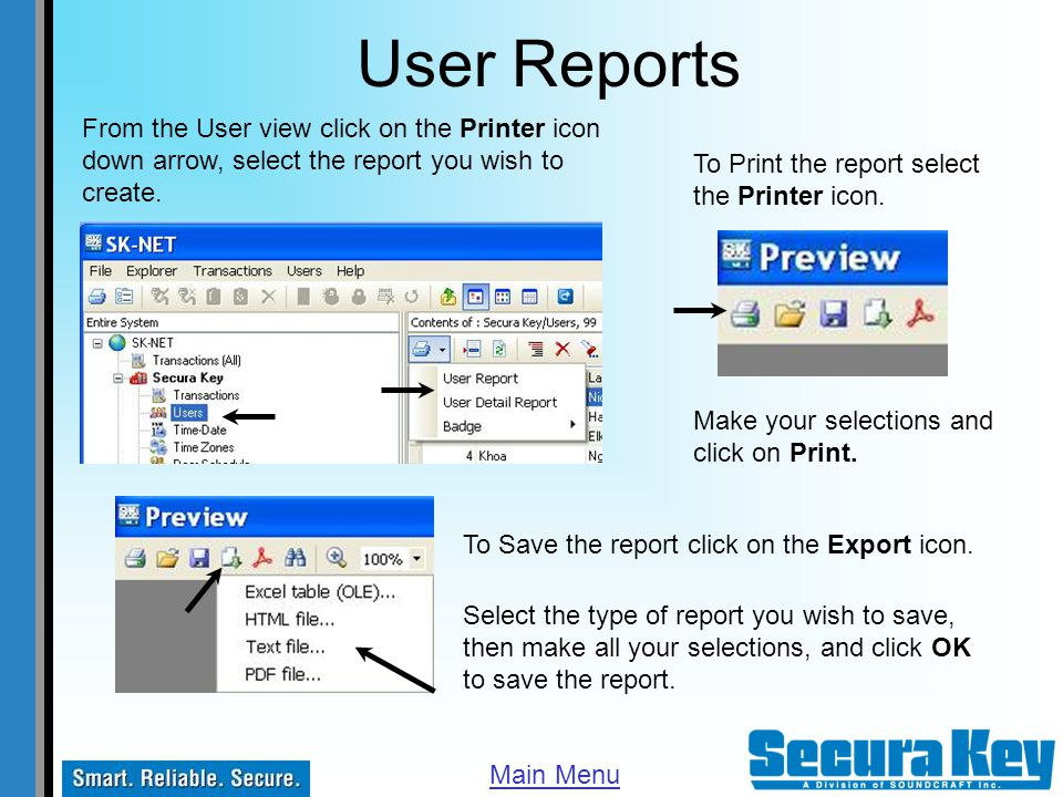 User Reports From the User view click on the Printer icon down arrow, select the report you wish to create.