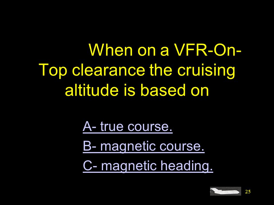 #4452. When on a VFR-On-Top clearance the cruising altitude is based on