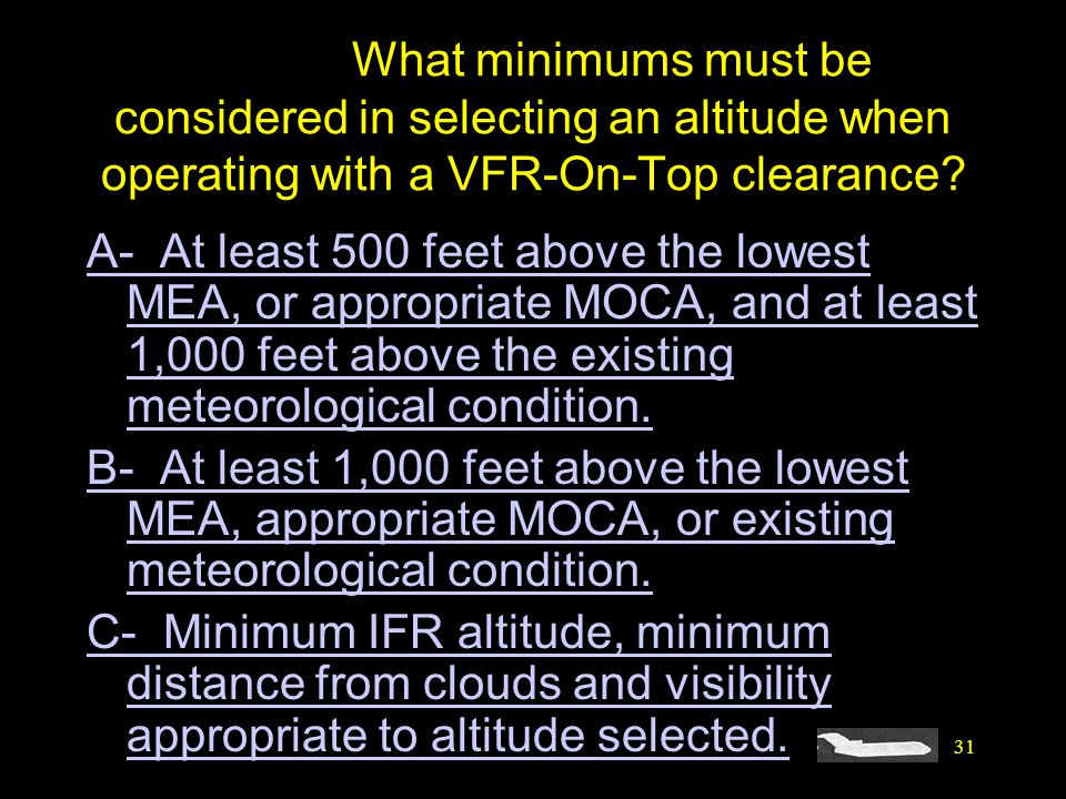 #4457. What minimums must be considered in selecting an altitude when operating with a VFR-On-Top clearance