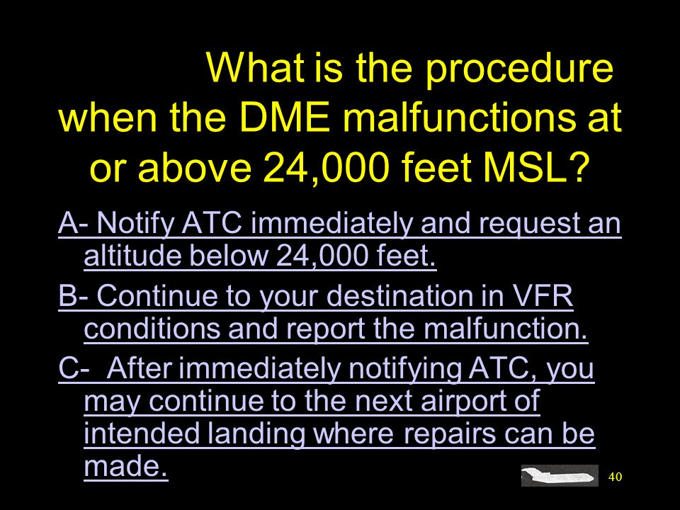 #4459. What is the procedure when the DME malfunctions at or above 24,000 feet MSL