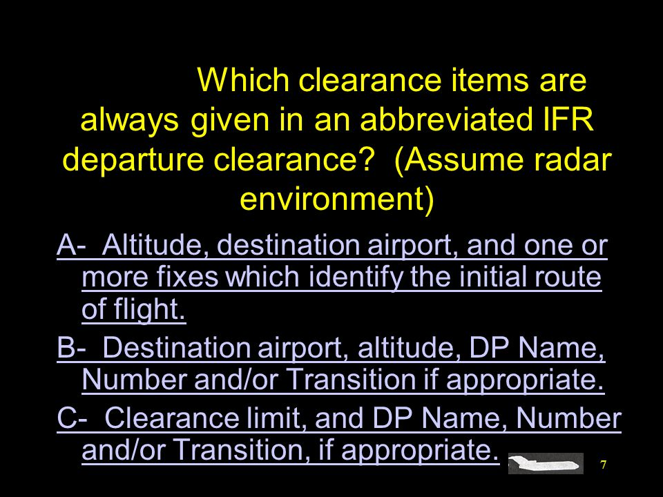 #4396. Which clearance items are always given in an abbreviated IFR departure clearance (Assume radar environment)