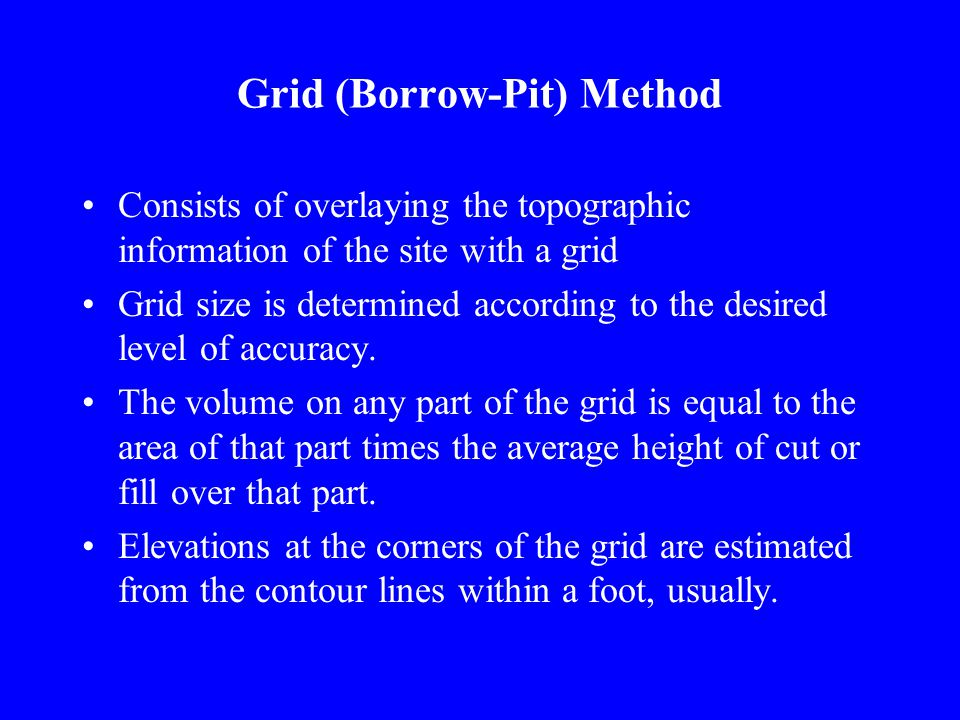 Grid (Borrow-Pit) Method