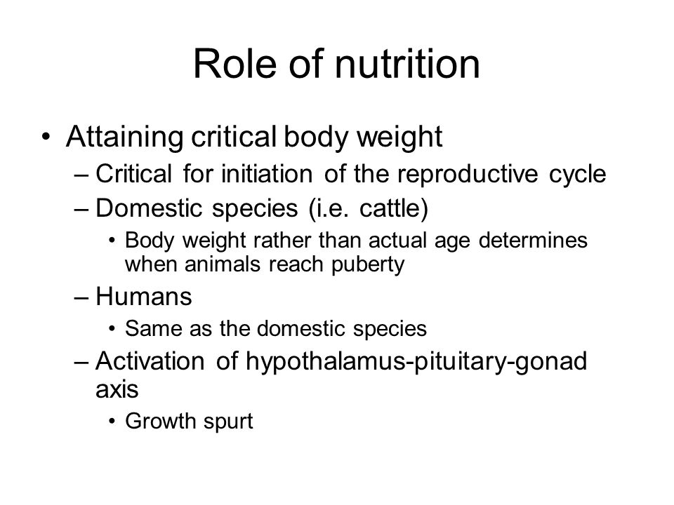 Role of nutrition Attaining critical body weight