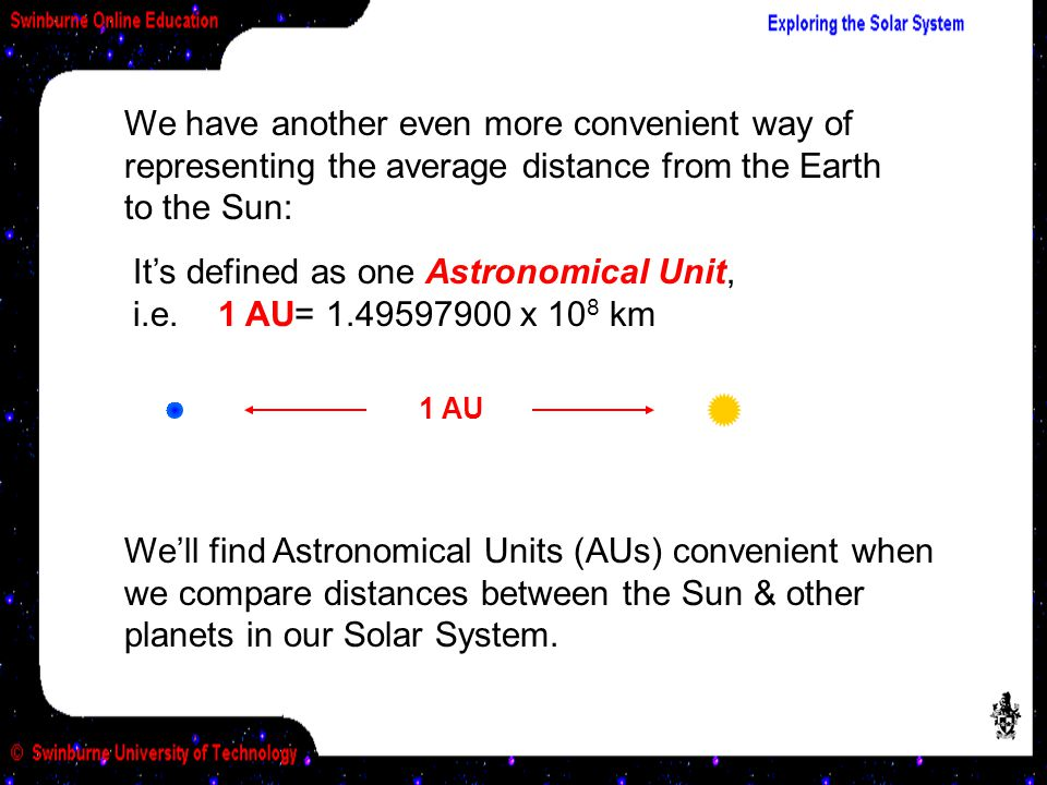 It's defined as one Astronomical Unit, i.e. 1 AU= 1.49597900 x 108 km